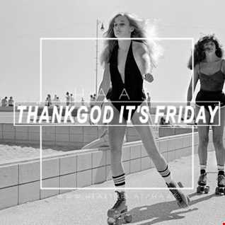 Thank God It's Friday 04.05.2018 9