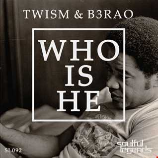 Twism & B3RAO - Who Is He (Original Mix)
