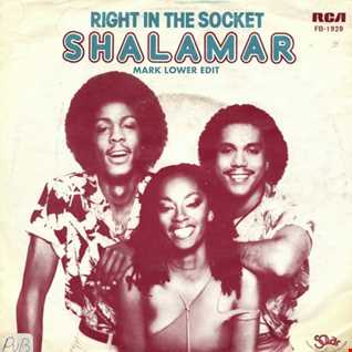 Shalamar - Right In The Socket (Mark Lower Edit)