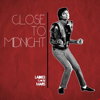 Ladies On Mars  - Close To Midnight (Classic Mix)