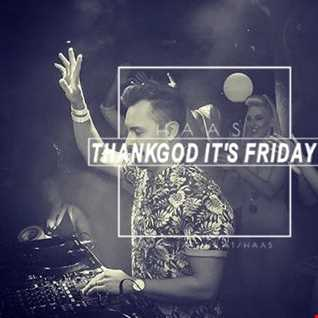 Thank God Its Friday 19.05.2017