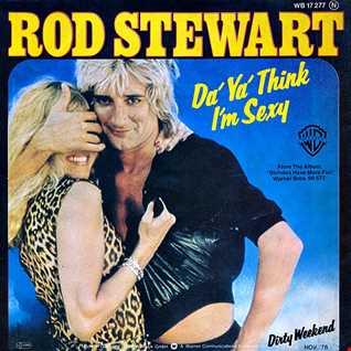 Rod Stewart  - Da Ya Think I'm Sexy  (Barry&Gibbs Edit)