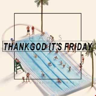 Thank God It's Friday 31.07.2020