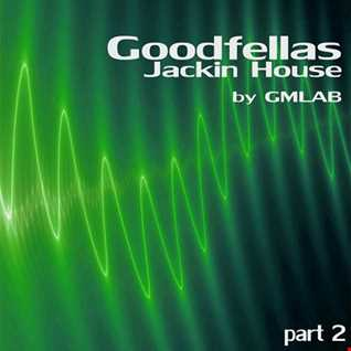 Goodfellas Jackin House (part 2)