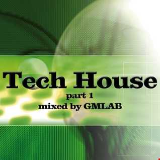 Tech House Mix #1 by GMLAB
