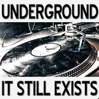 Underground, It still exists