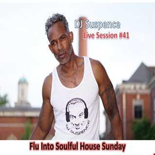 DJ Suspence FB Live #41:   Flu Into Soulful House Sunday