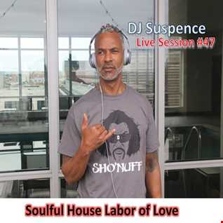 DJ Suspence FB Live #47:  Soulful House Labor of Love