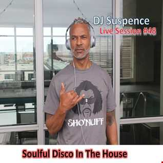 DJ Suspence FB Live #48:  Soulful Disco In The House