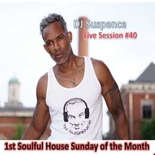 DJ Suspence FB Live #40: 1st Sunday.... A Soulful House Celebration