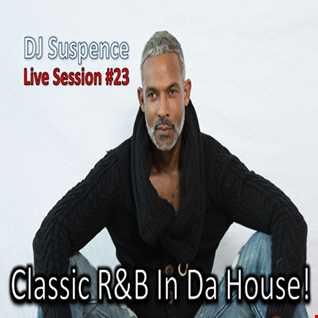 DJ Suspence FB Live Session #23:  Classic RnB In Da House!
