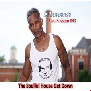 DJ Suspence FB Live #43:  The Soulful House Get Down