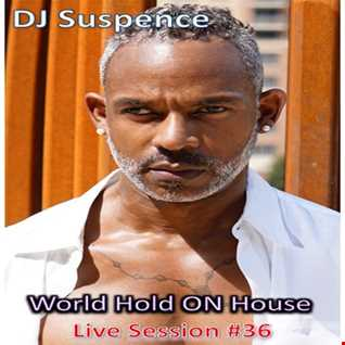 DJ Suspence FB Live #36:  World Hold On House Sunday