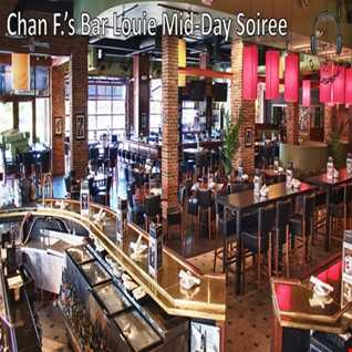 Chan F.'s Saturday Mid Day Soiree' @ Bar Louie's