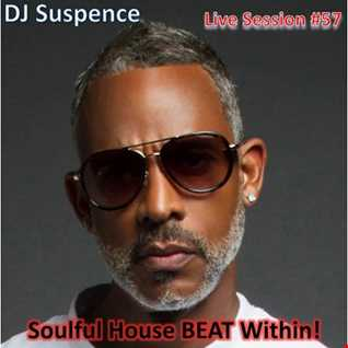 DJ Suspence FB Live #57:  Soulful House BEAT Within