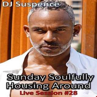 DJ Suspence FB Live #28:   Sunday Soulfully Housing Around