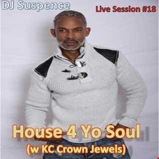 DJ Suspence Live Session #18:  House 4 Yo Soul (with KC Crown Jewels)