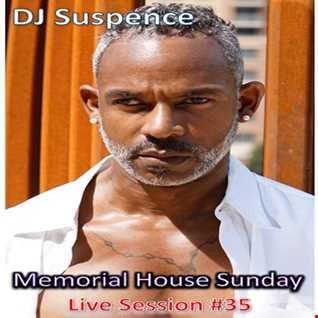 DJ Suspence FB Live #35:   Memorial House Sunday