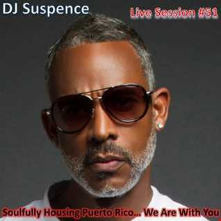 DJ Suspence FB Live #51: Soulful House Tribute for Puerto Rico