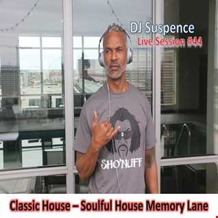 DJ Suspence FB Live #44:   Classic House ~ Back Down Memory Lane