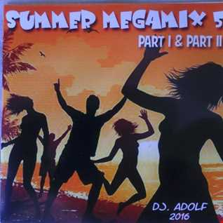 SUMMER MEGAMIX 5 (Part II) DJ. Adolf (2016)