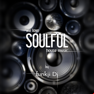we love Soulful House Music