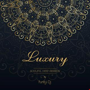 LUXURY - soulful deep house