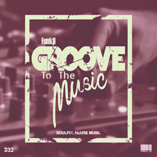 GROOVE TO THE MUSIC