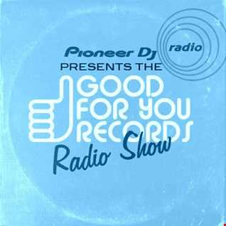 Pioneer Dj Radio & Good For You Records Mix Compilation Mixed By Manny Q
