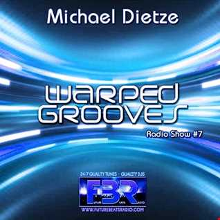 Warped Grooves #7 by Michael Dietze @ FutureBeatsRadio 08.12.2016