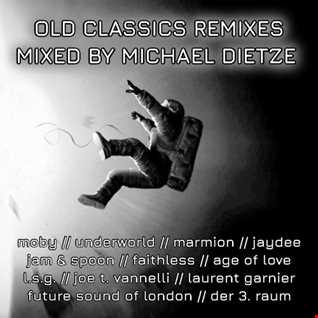 OLD CLASSICS REMIXES BY MICHAEL DIETZE
