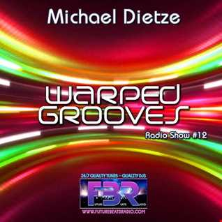 Warped Grooves #12 @ FutureBeatsRadio by Michael Dietze 12.01.2017