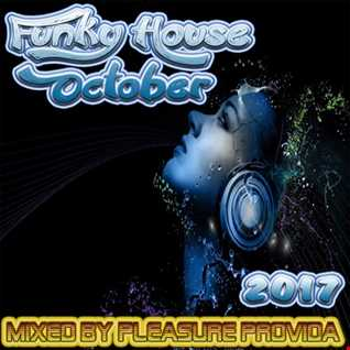 Pleasure Provida - October Funky Mix Part 1