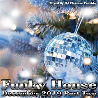 Pleasure Provida - Funky House Dec 2019 Part Two