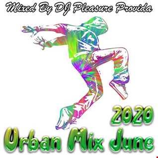 Pleasure Provida - Urban Mix June 2020