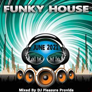 Pleasure Provida - Funky House June 2021