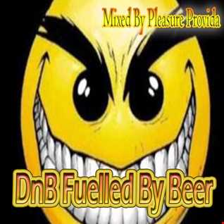 Pleasure Provida - DnB Fuelled By Beer