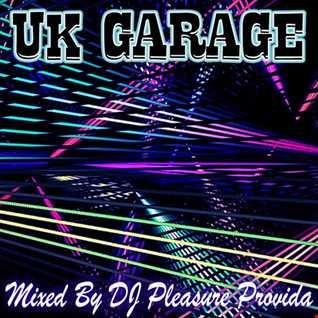 Pleasure Provida - UKG Mix August 2019