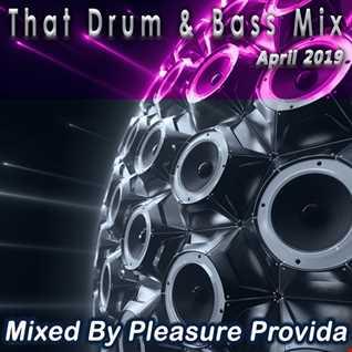 Pleasure Provida - That Drum & Bass Mix April 2019
