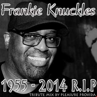 Pleasure Provida - Frankie Knuckles Tribute Mix