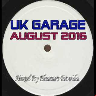 Pleasure Provida - UKG Mix August 2016