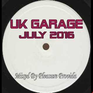 Pleasure Provida - July UK Garage Mix 2016