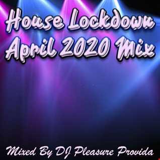 Pleasure Provida - House Lockdown April 2020 Mix