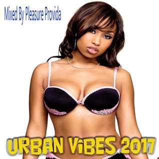 Pleasure Provida - Urban Vibes July 2017