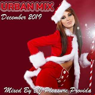 Pleasure Provida - Urban Mix December 2019