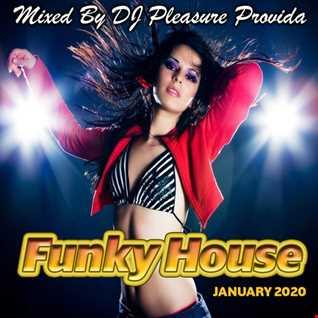 Pleasure Provida - Funky House Mix January 2020