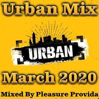 Pleasure Provida - Urban Mix March 2020