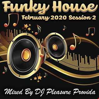 Pleasure Provida - Funky House Feb 2020 Session 2
