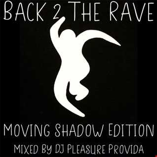 Pleasure Provida - Back 2 The Rave (Moving Shadow Edition)