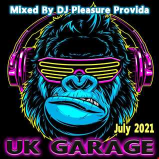 Pleasure Provida - UK Garage Mix July 2021